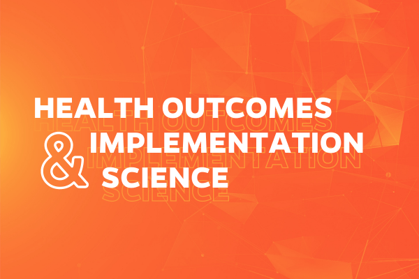 Health Outcomes and Implementation Science